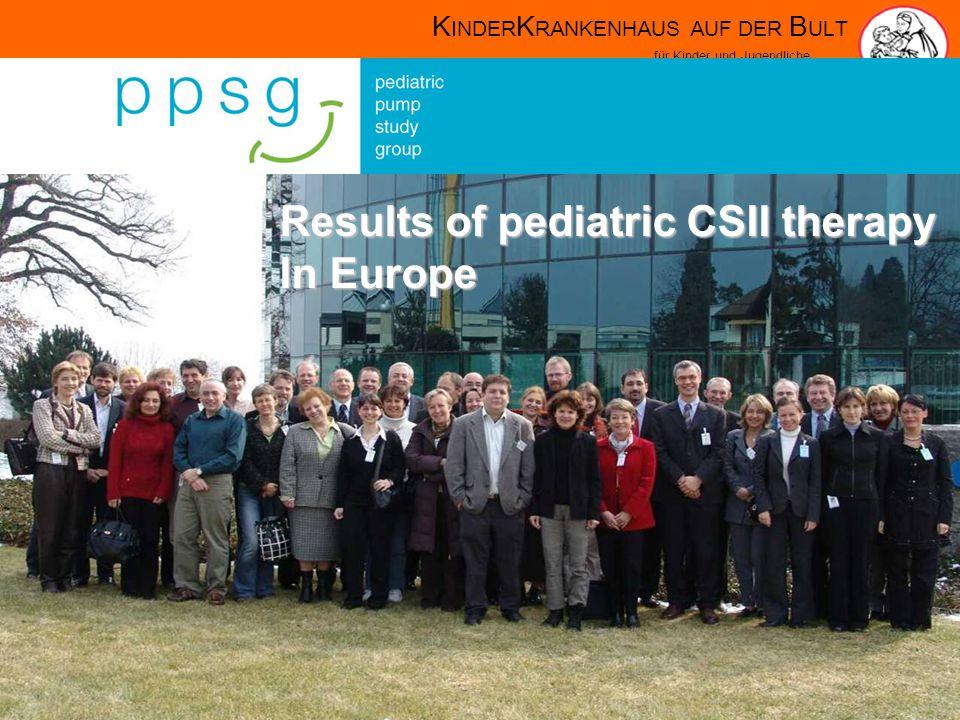 K INDER K RANKENHAUS AUF DER B ULT für Kinder und Jugendliche Akademisches Lehrkrankenhaus Results of pediatric CSII therapy In Europe