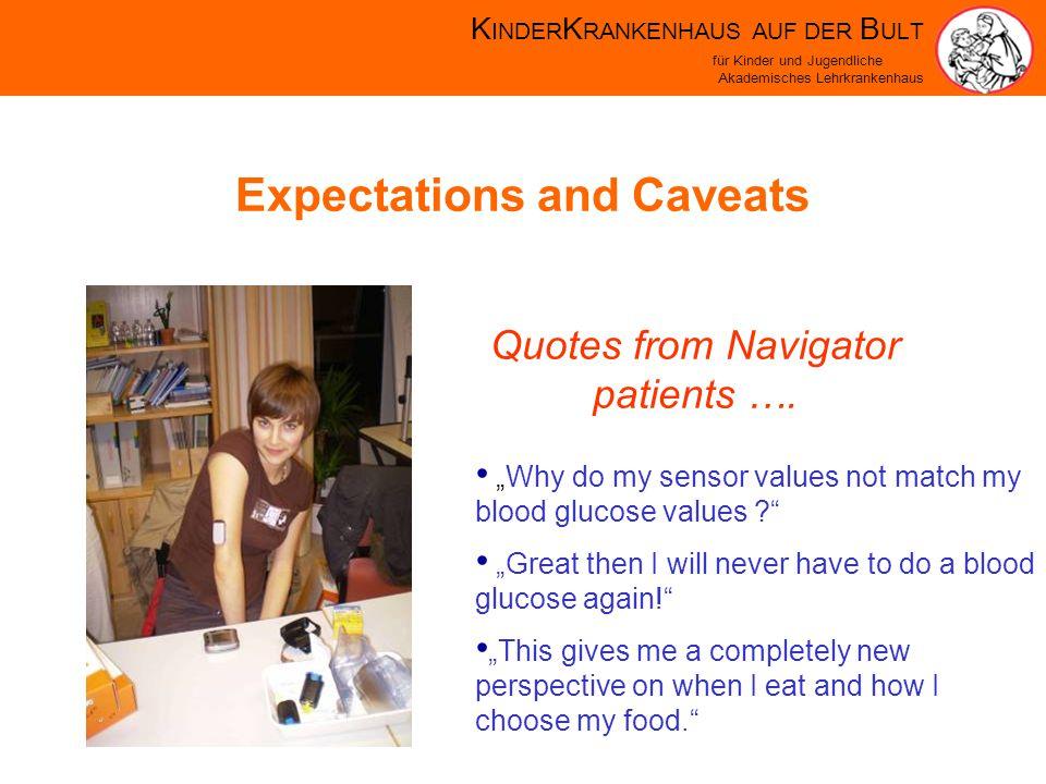 K INDER K RANKENHAUS AUF DER B ULT für Kinder und Jugendliche Akademisches Lehrkrankenhaus Expectations and Caveats Quotes from Navigator patients ….