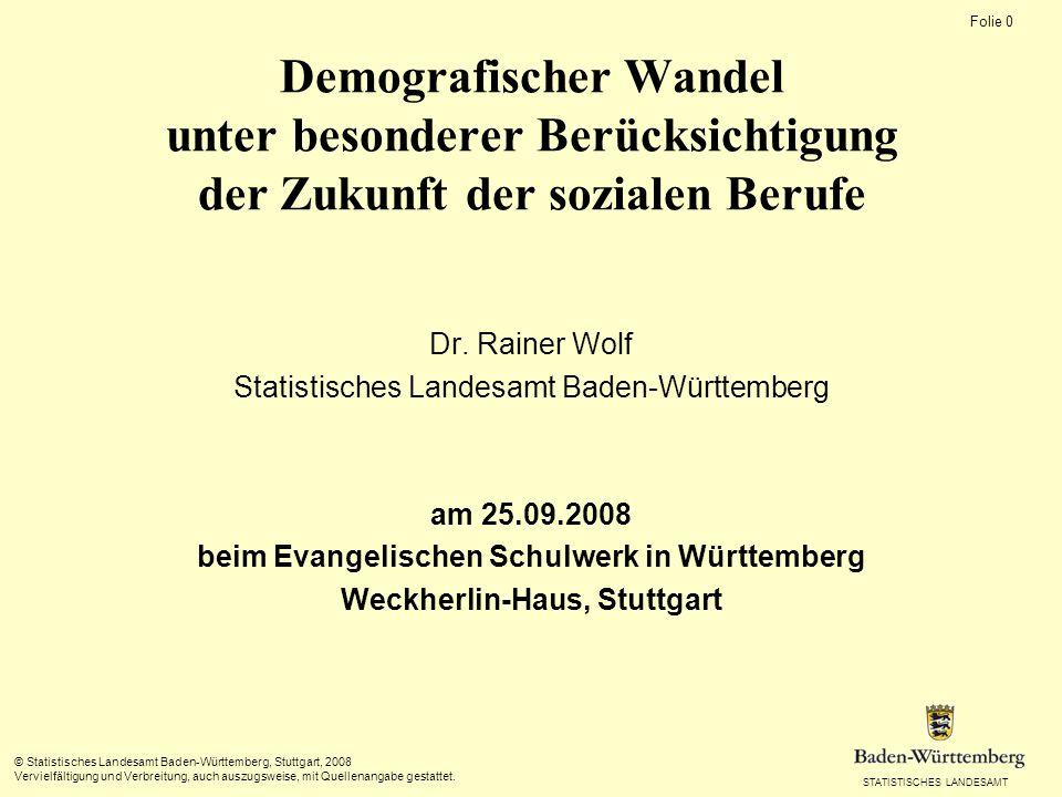 Folie 0 STATISTISCHES LANDESAMT © Statistisches Landesamt Baden-Württemberg, Stuttgart, 2008 Vervielfältigung und Verbreitung, auch auszugsweise, mit