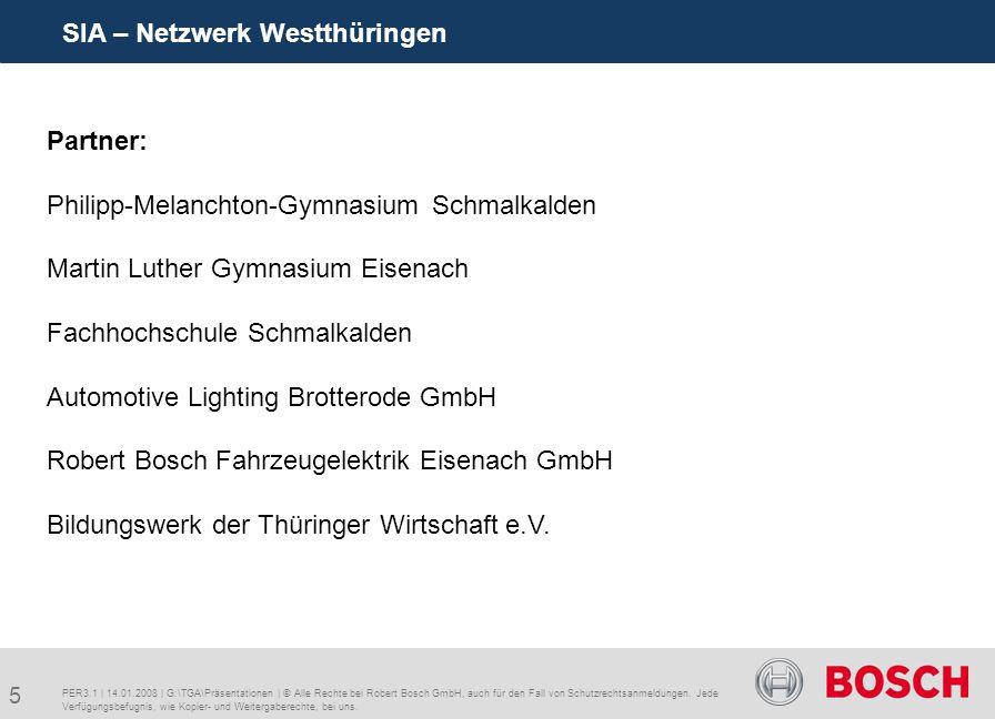 5 SIA – Netzwerk Westthüringen PER3.1 | 14.01.2008 | G:\TGA\Präsentationen | © Alle Rechte bei Robert Bosch GmbH, auch für den Fall von Schutzrechtsanmeldungen.