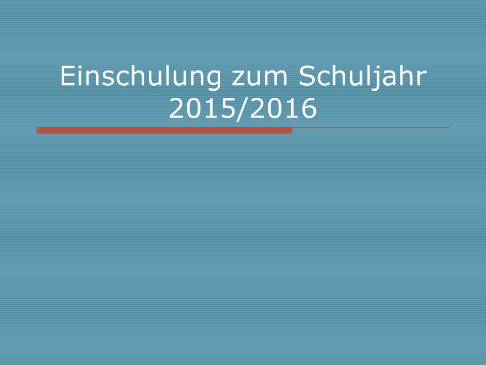 Einschulung zum Schuljahr 2015/2016