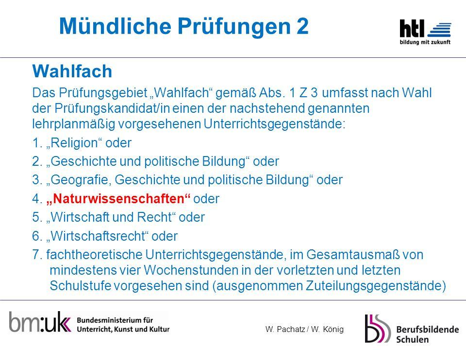 W.Pachatz / W. König Mündliche Prüfungen 2 Wahlfach Das Prüfungsgebiet Wahlfach gemäß Abs.