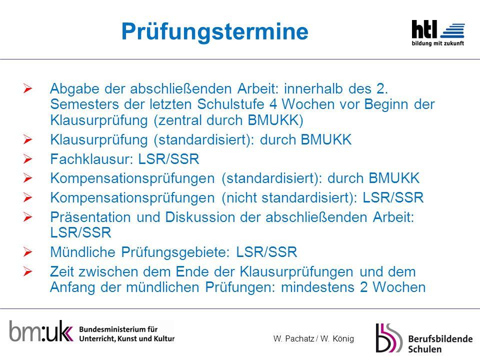 W.Pachatz / W. König Prüfungstermine Abgabe der abschließenden Arbeit: innerhalb des 2.