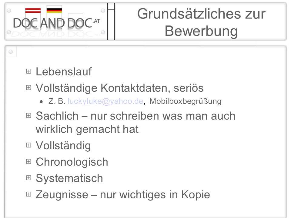 Grundsätzliches zur Bewerbung Lebenslauf Vollständige Kontaktdaten, seriös Z. B. luckyluke@yahoo.de, Mobilboxbegrüßungluckyluke@yahoo.de Sachlich – nu