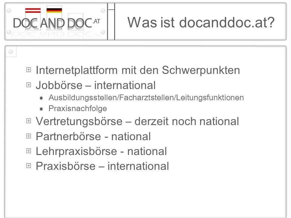 Was ist docanddoc.at? Internetplattform mit den Schwerpunkten Jobbörse – international Ausbildungsstellen/Facharztstellen/Leitungsfunktionen Praxisnac