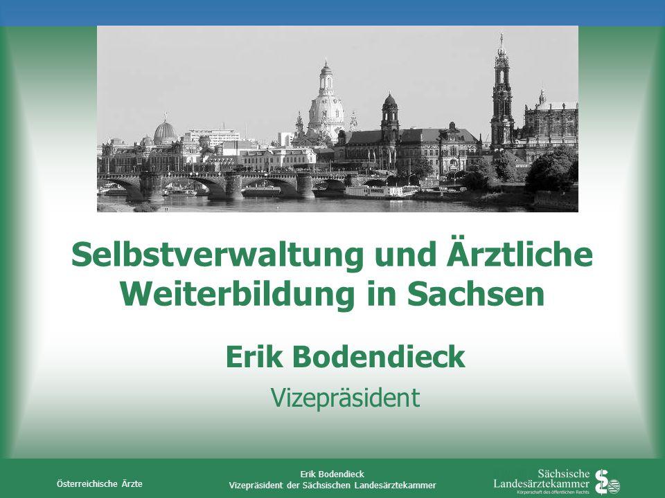 Österreichische Ärzte Erik Bodendieck Vizepräsident der Sächsischen Landesärztekammer Ärztliche Fortbildung Arzt ist laut Berufsordnung und SGB V seit 1.