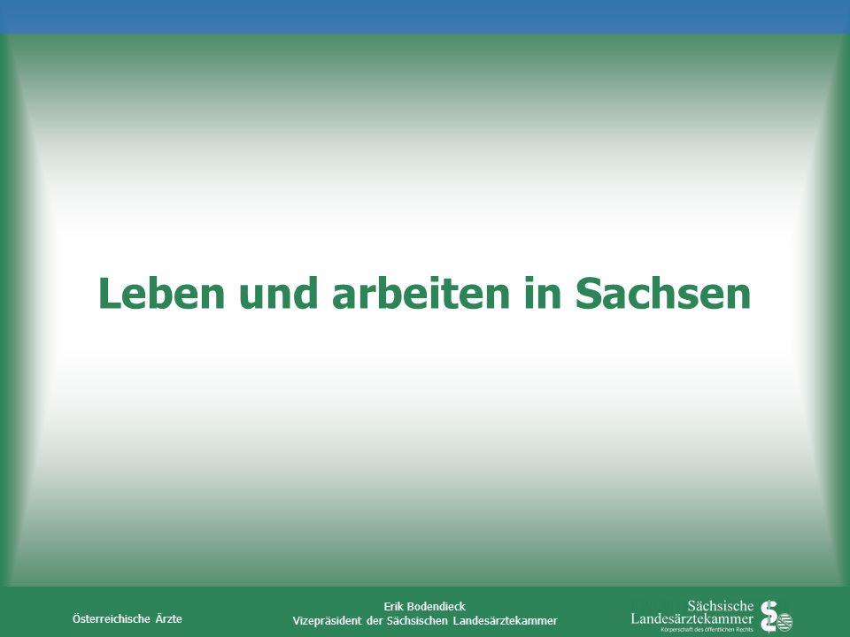 Österreichische Ärzte Erik Bodendieck Vizepräsident der Sächsischen Landesärztekammer Leben und arbeiten in Sachsen