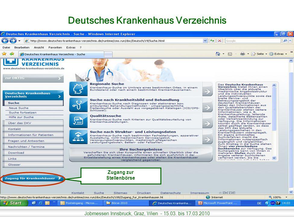 Jobmessen Innsbruck, Graz, Wien - 15.03. bis 17.03.2010 Deutsches Krankenhaus Verzeichnis Zugang zur Stellenbörse