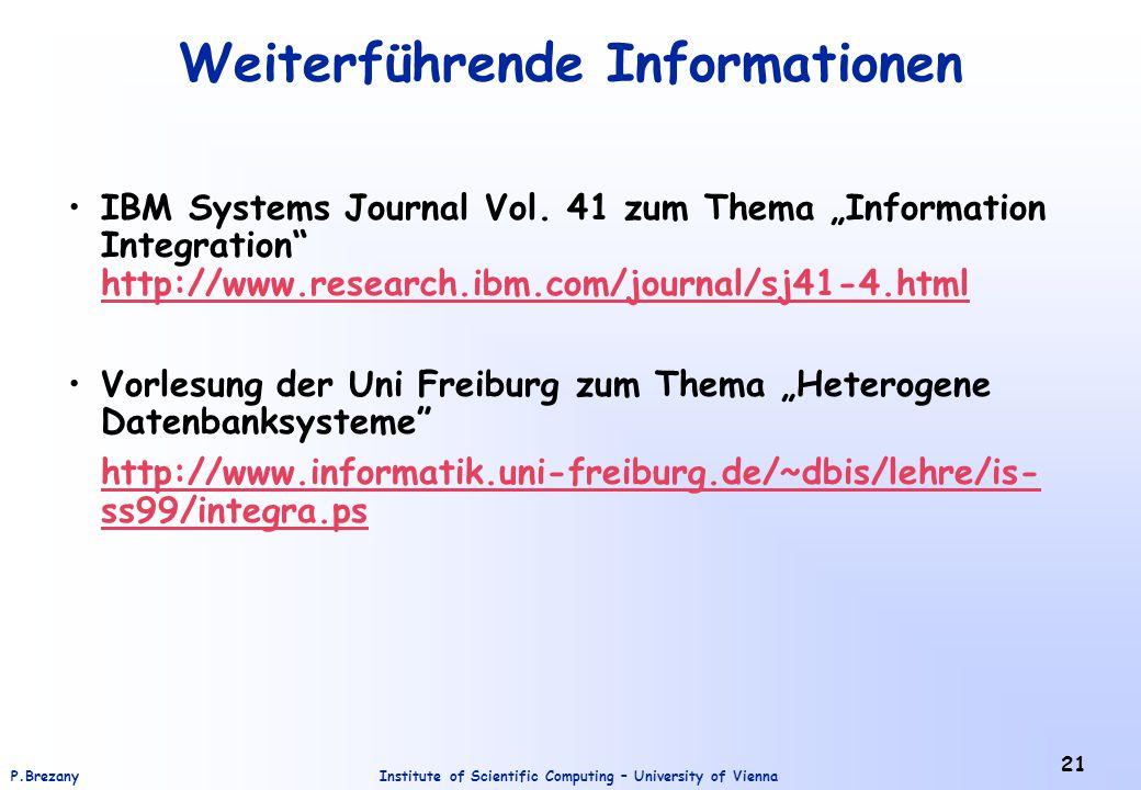 Institute of Scientific Computing – University of ViennaP.Brezany 21 Weiterführende Informationen IBM Systems Journal Vol. 41 zum Thema Information In