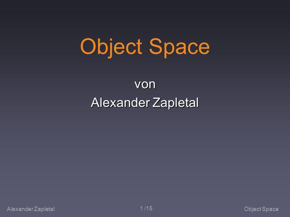 Alexander ZapletalObject Space 1 /15 Object Space von Alexander Zapletal