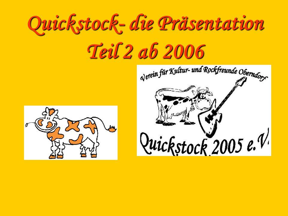 Quickstock- die Präsentation Teil 2 ab 2006