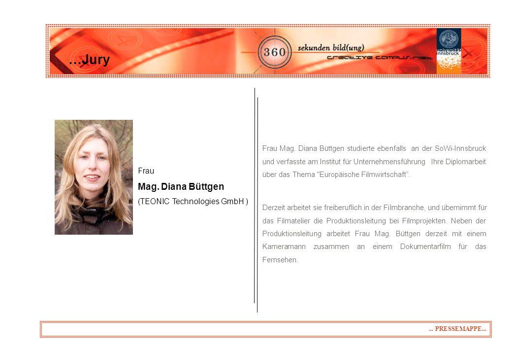 Frau Mag.Diana Büttgen (TEONIC Technologies GmbH ) …Jury...