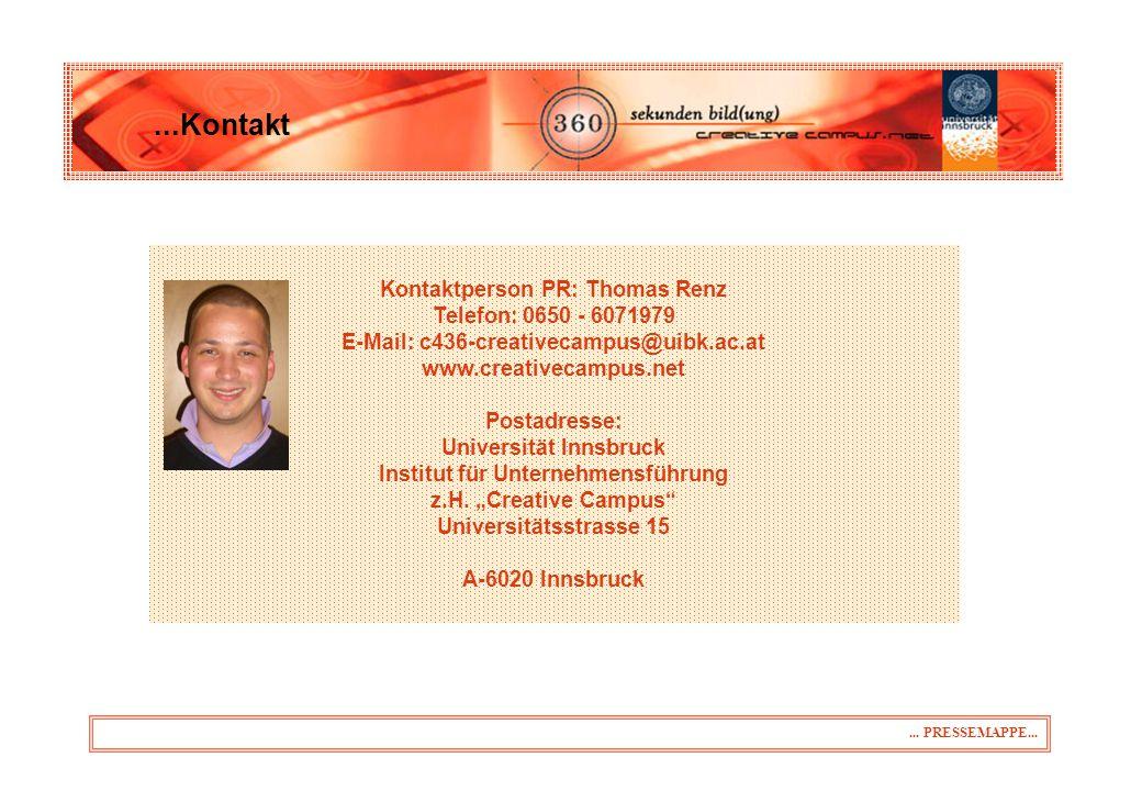 Kontaktperson PR: Thomas Renz Telefon: 0650 - 6071979 E-Mail: c436-creativecampus@uibk.ac.at www.creativecampus.net Postadresse: Universität Innsbruck Institut für Unternehmensführung z.H.