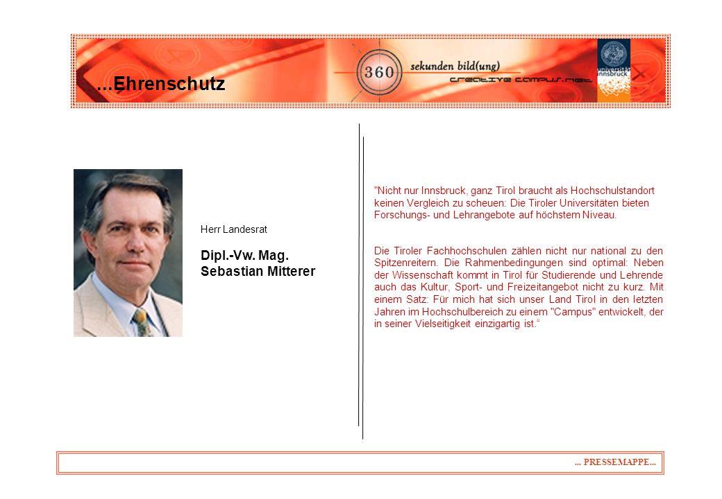 Herr Landesrat Dipl.-Vw.Mag. Sebastian Mitterer...Ehrenschutz...