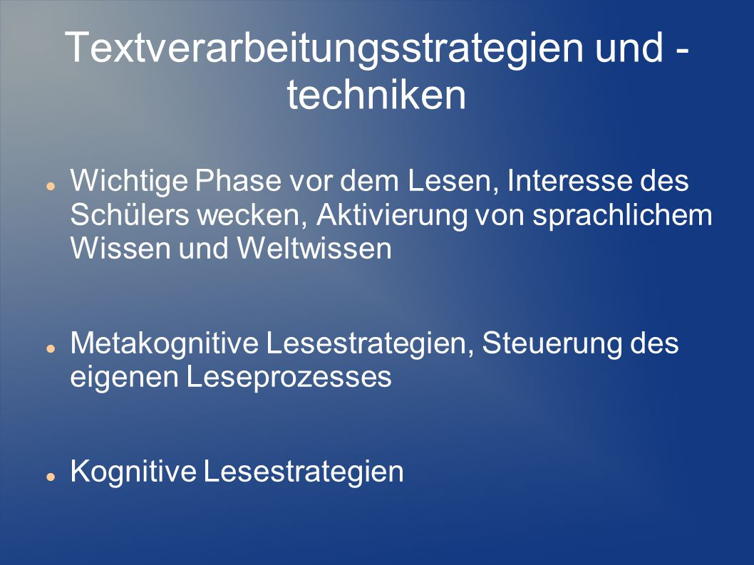 Textverarbeitungsstrategien und - techniken Wichtige Phase vor dem Lesen, Interesse des Schülers wecken, Aktivierung von sprachlichem Wissen und Weltw