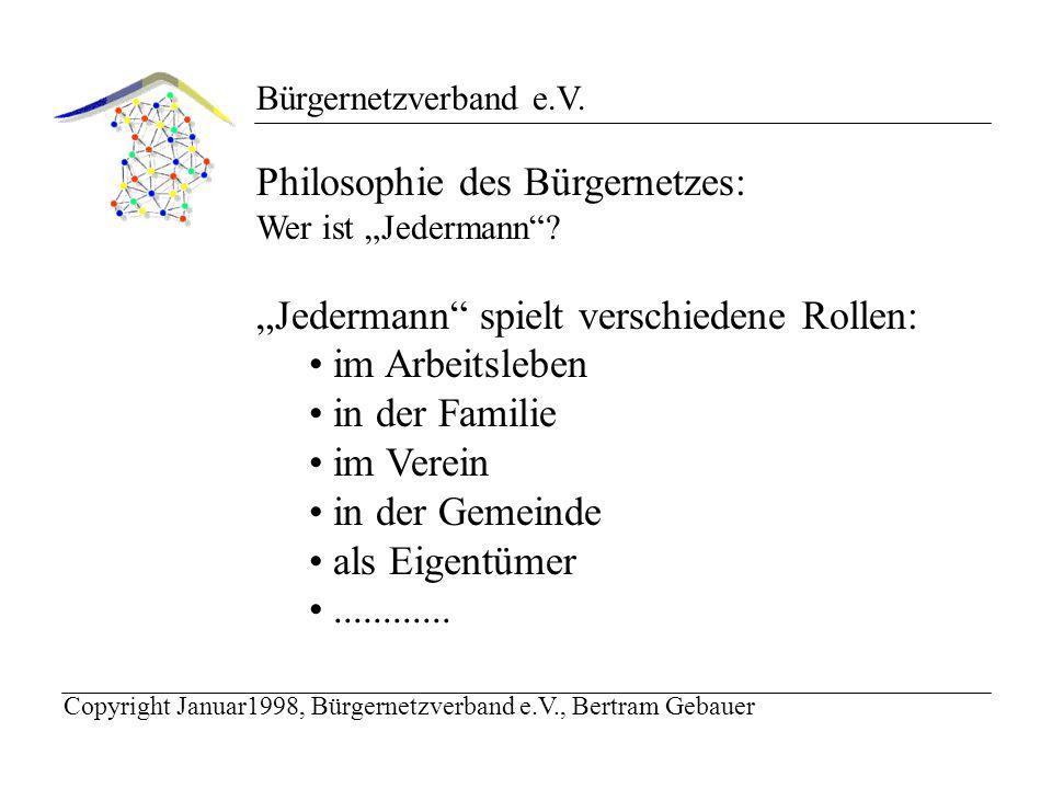 Bürgernetzverband e.V. Philosophie des Bürgernetzes: Wer ist Jedermann.