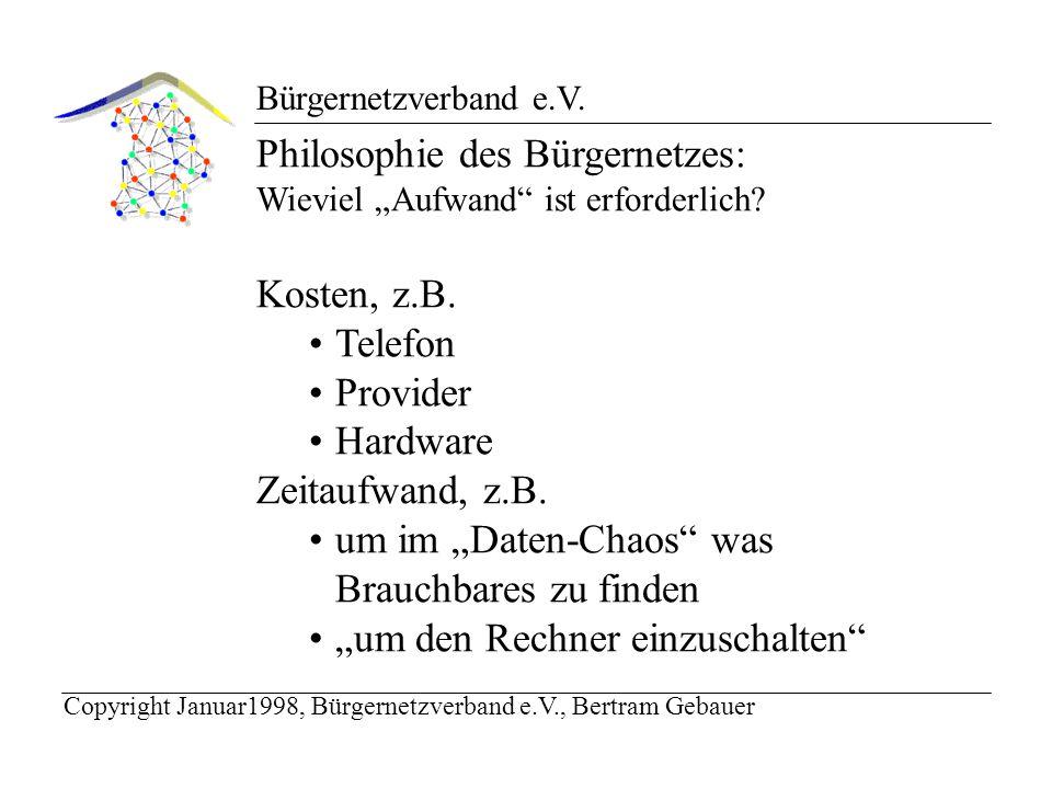 Bürgernetzverband e.V. Philosophie des Bürgernetzes: Wieviel Aufwand ist erforderlich.