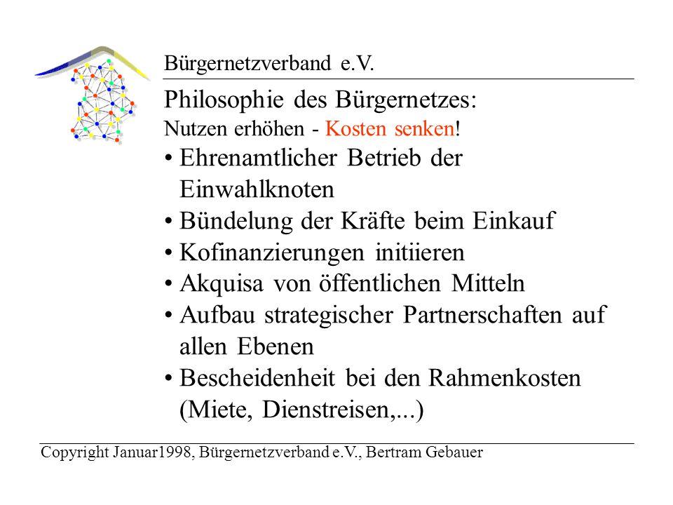 Bürgernetzverband e.V. Philosophie des Bürgernetzes: Nutzen erhöhen - Kosten senken.