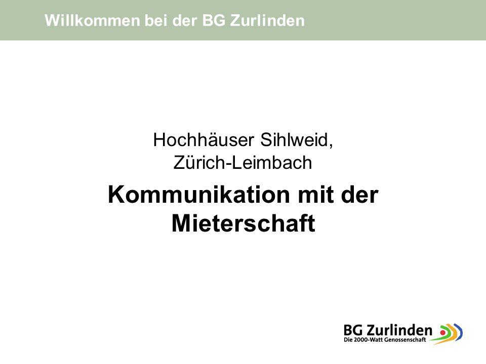 Hochhäuser Sihlweid, Zürich-Leimbach Kommunikation mit der Mieterschaft Willkommen bei der BG Zurlinden