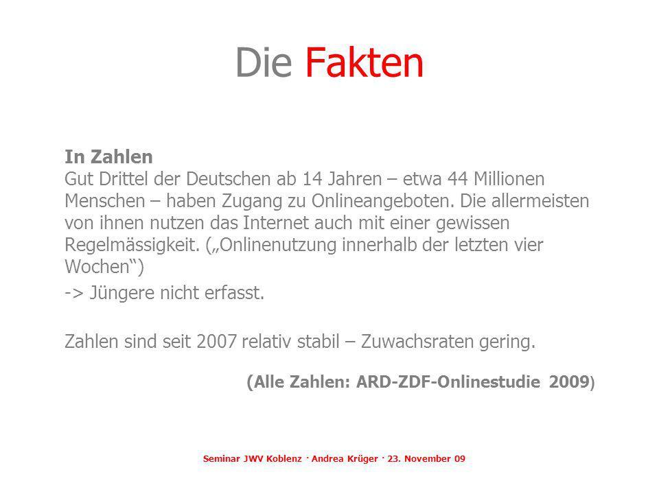 Seminar JWV Koblenz · Andrea Krüger · 23. November 09 Die Fakten In Zahlen Gut Drittel der Deutschen ab 14 Jahren – etwa 44 Millionen Menschen – haben