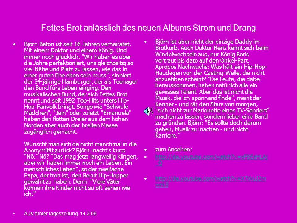 Fettes Brot anlässlich des neuen Albums Strom und Drang Björn Beton ist seit 16 Jahren verheiratet. Mit einem Doktor und einem König. Und immer noch g