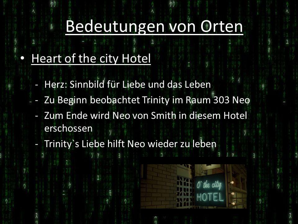 Heart of the city Hotel -Herz: Sinnbild für Liebe und das Leben -Zu Beginn beobachtet Trinity im Raum 303 Neo -Zum Ende wird Neo von Smith in diesem H