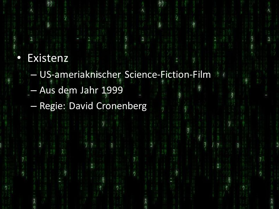 Existenz – US-ameriaknischer Science-Fiction-Film – Aus dem Jahr 1999 – Regie: David Cronenberg