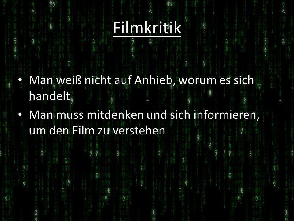 Filmkritik Man weiß nicht auf Anhieb, worum es sich handelt Man muss mitdenken und sich informieren, um den Film zu verstehen