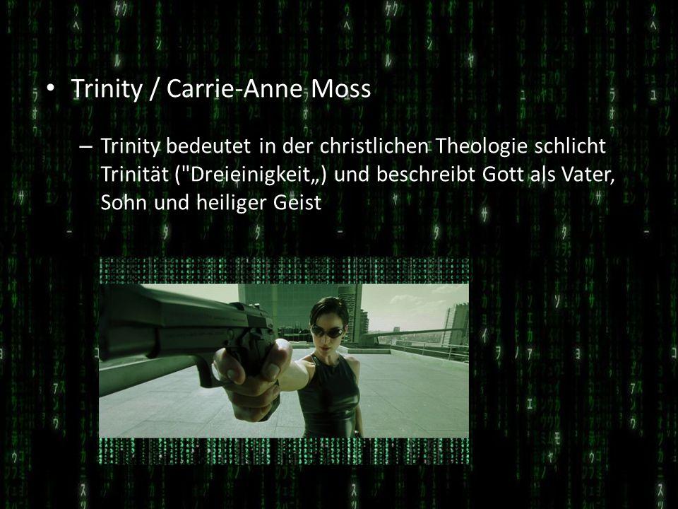 Trinity / Carrie-Anne Moss – Trinity bedeutet in der christlichen Theologie schlicht Trinität (