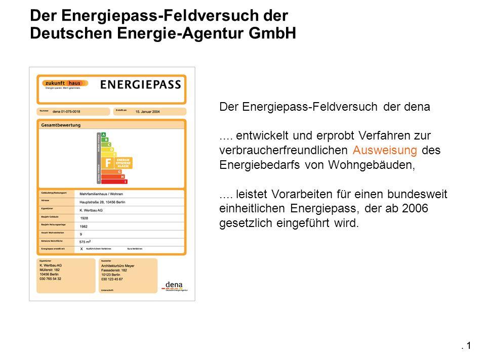 1 Der Energiepass-Feldversuch der dena....