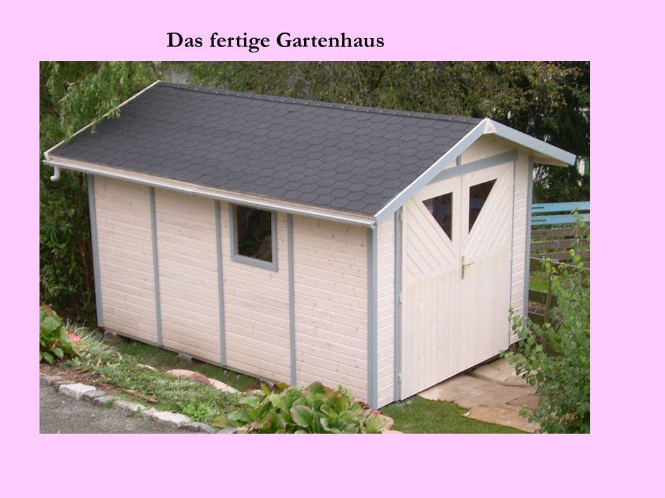 Das fertige Gartenhaus