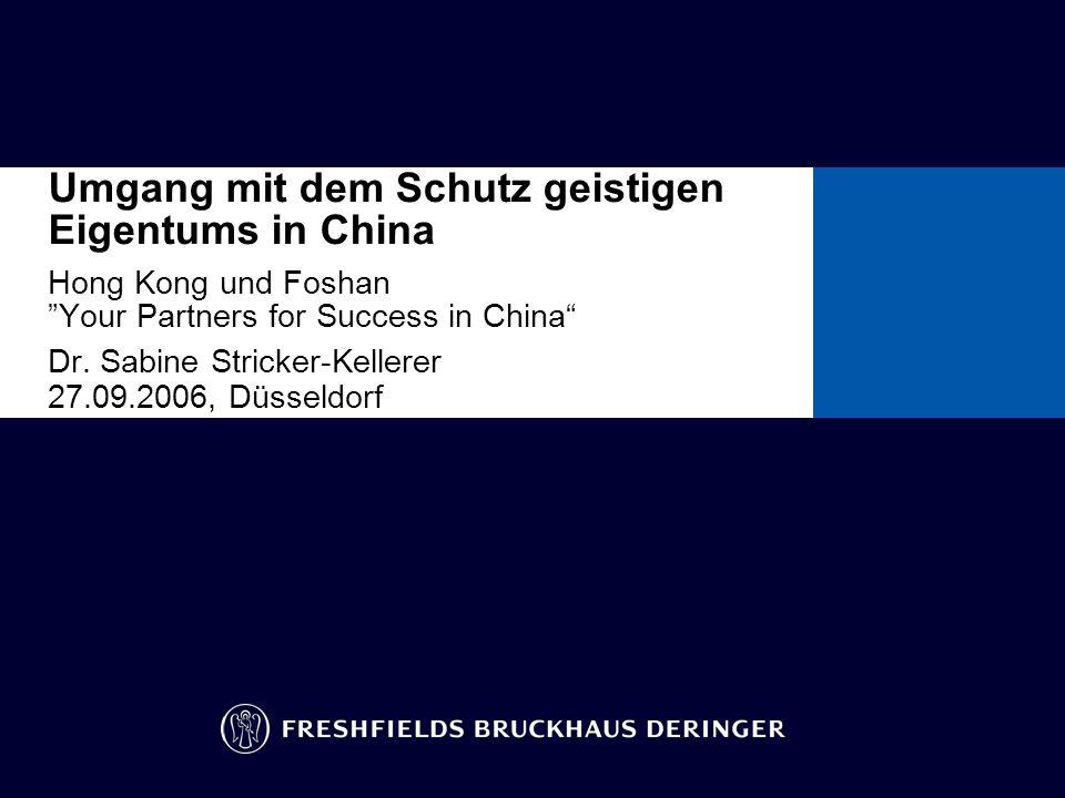 Umgang mit dem Schutz geistigen Eigentums in China Hong Kong und Foshan Your Partners for Success in China Dr.
