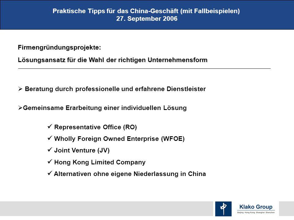 Firmengründungsprojekte: Lösungsansatzfür die Wahl der richtigen Unternehmensform Lösungsansatz für die Wahl der richtigen Unternehmensform Praktische Tipps für das China-Geschäft (mit Fallbeispielen) 27.