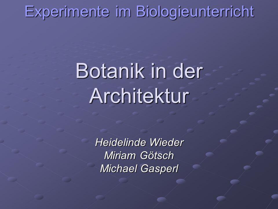 Botanik in der Architektur Heidelinde Wieder Miriam Götsch Michael Gasperl Experimente im Biologieunterricht
