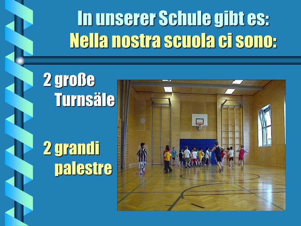 Unsere Schule La nostra scuola Öffentliche Schule 13 Klassen 327 Kinder 42 Lehrer 13 Freizeitbetreuer Scuola pubblica 13 classi 327 alunni 42 insegnan