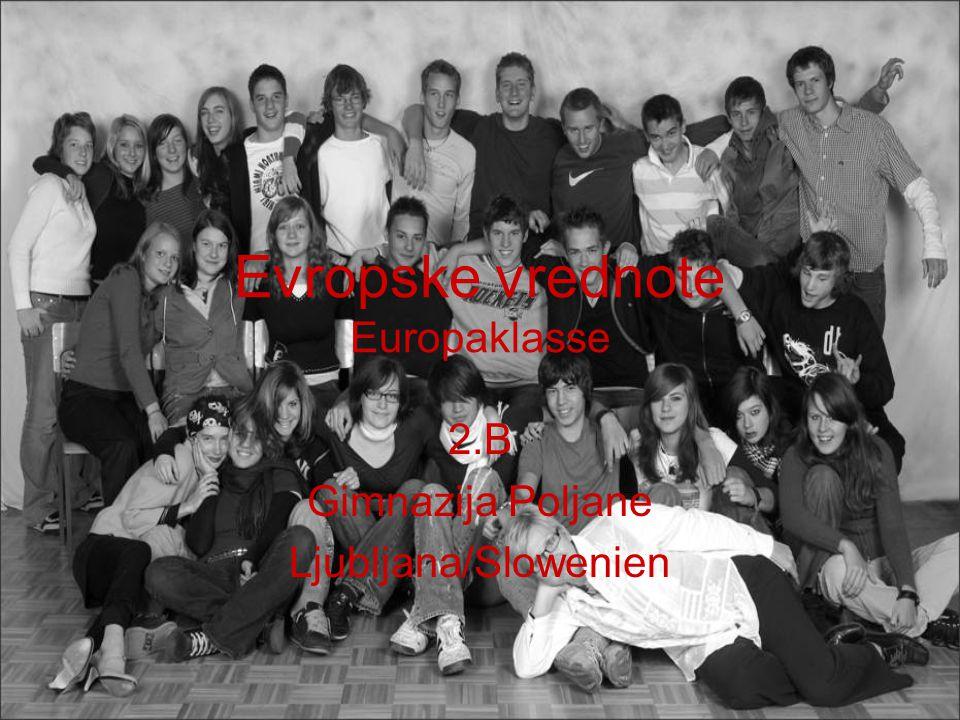 Evropske vrednote Europaklasse 2.B Gimnazija Poljane Ljubljana/Slowenien