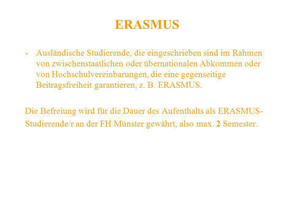 ERASMUS -Ausländische Studierende, die eingeschrieben sind im Rahmen von zwischenstaatlichen oder übernationalen Abkommen oder von Hochschulvereinbaru