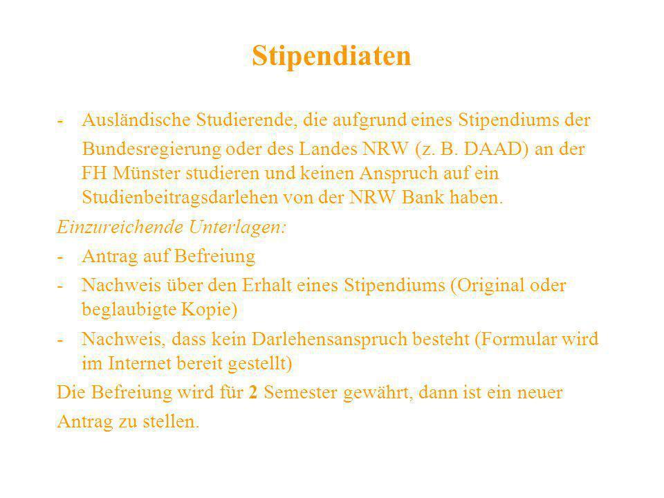 Stipendiaten -Ausländische Studierende, die aufgrund eines Stipendiums der Bundesregierung oder des Landes NRW (z. B. DAAD) an der FH Münster studiere