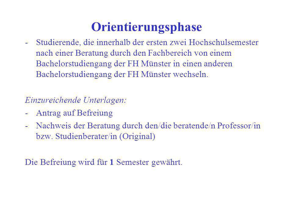 Orientierungsphase -Studierende, die innerhalb der ersten zwei Hochschulsemester nach einer Beratung durch den Fachbereich von einem Bachelorstudienga