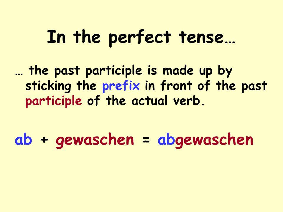 The prefix is always at the end of the clause! Ich wasche heute den ganzen Tag alle Gabeln, Löffel, Messer, Gläser, Teller und Schälchen zusammen mit