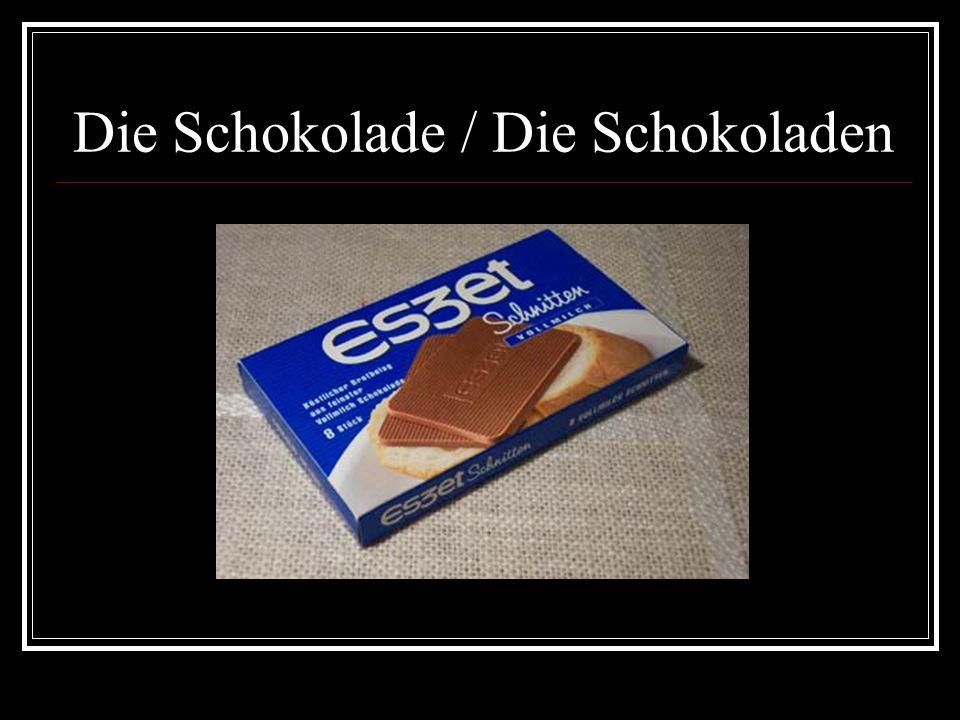 Die Schokolade / Die Schokoladen