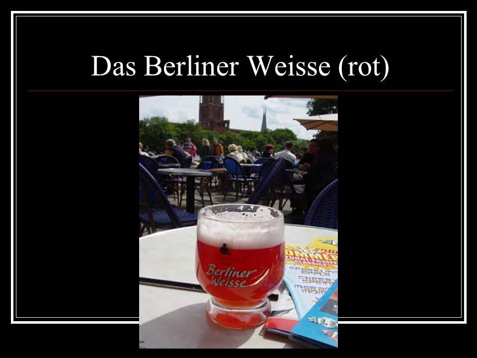 Das Berliner Weisse (rot)
