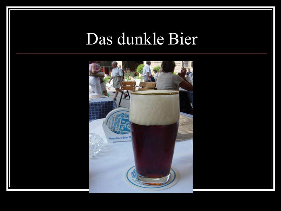 Das dunkle Bier
