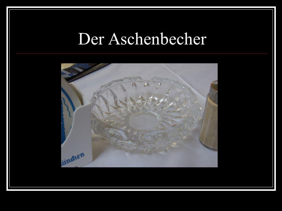 Der Aschenbecher