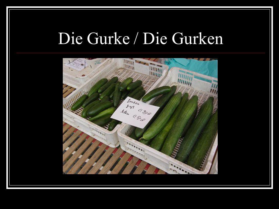 Die Gurke / Die Gurken