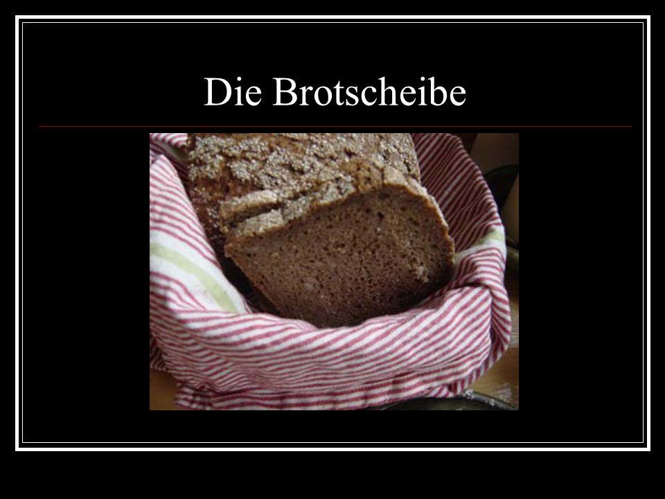 Die Brotscheibe