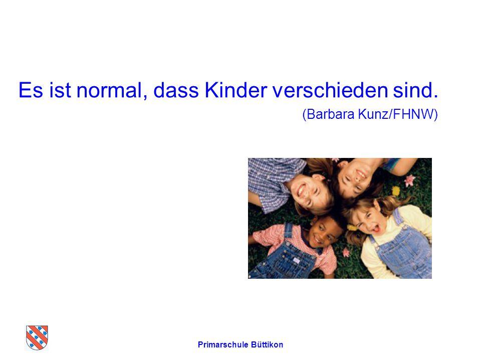 Es ist normal, dass Kinder verschieden sind. (Barbara Kunz/FHNW) Primarschule Büttikon