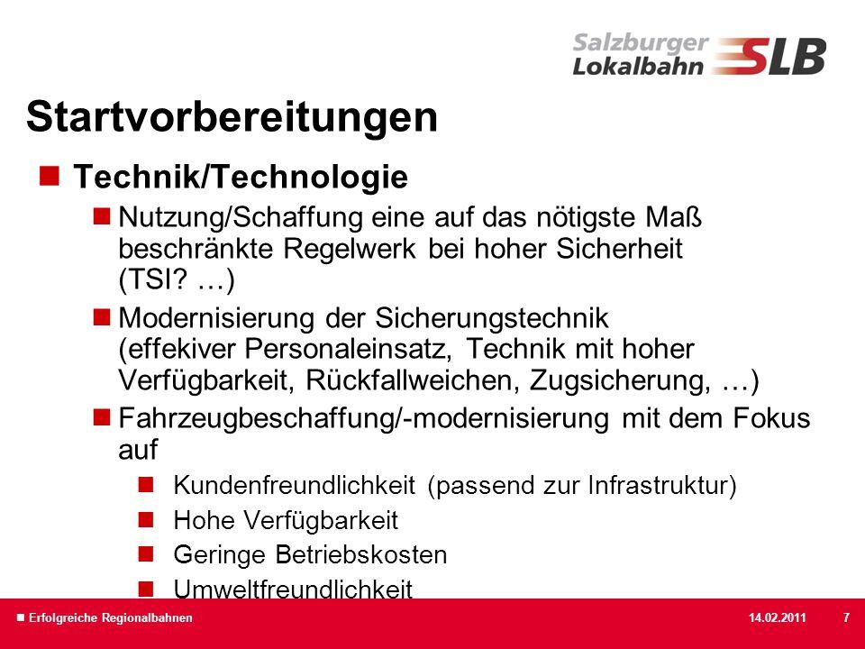 14.02.2011 Erfolgreiche Regionalbahnen7 Technik/Technologie Nutzung/Schaffung eine auf das nötigste Maß beschränkte Regelwerk bei hoher Sicherheit (TS