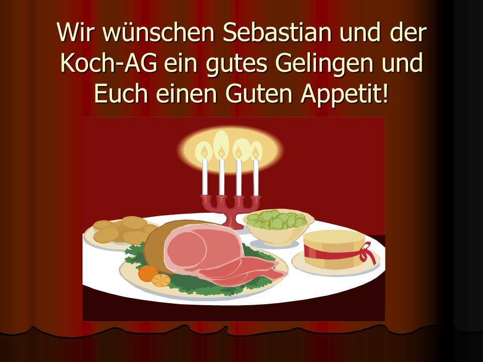 Wir wünschen Sebastian und der Koch-AG ein gutes Gelingen und Euch einen Guten Appetit!