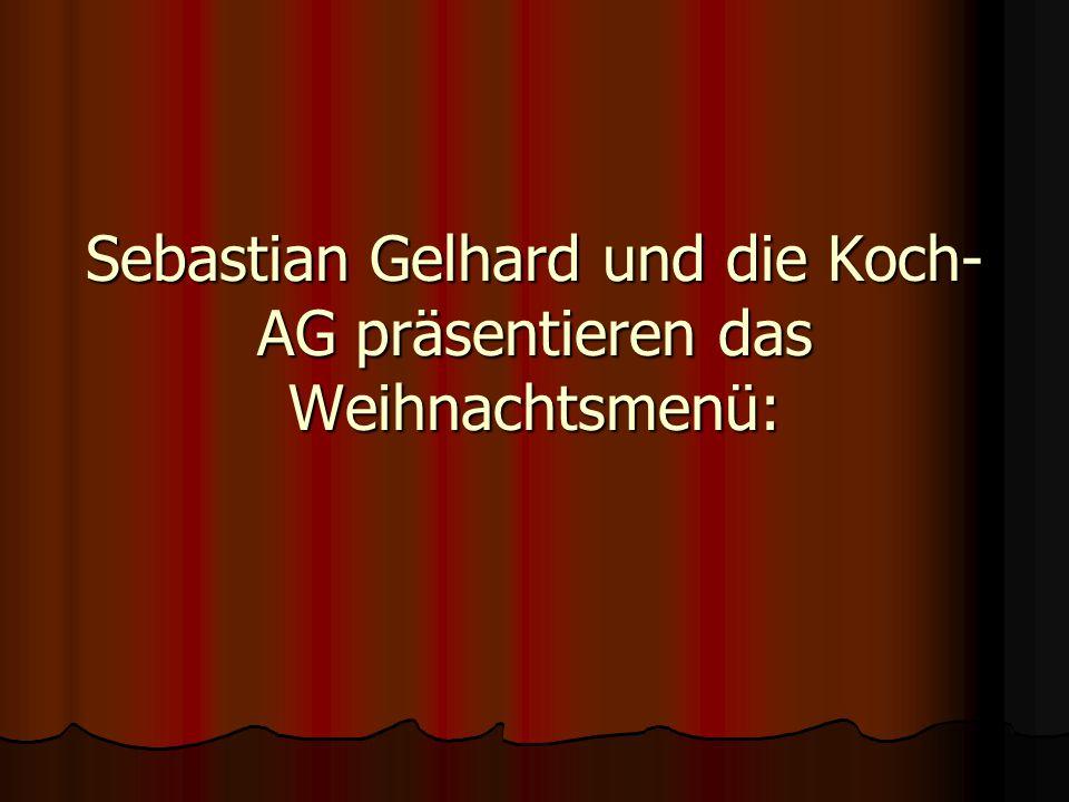 Sebastian Gelhard und die Koch- AG präsentieren das Weihnachtsmenü: